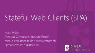 Stateful  Web  Clients (SPA)