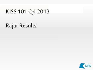 KISS  101 Q4 2013  Rajar Results