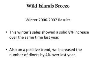 Wild Islands Breeze