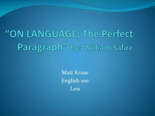 """ON LANGUAGE; The Perfect Paragraph""  By: William Safire"