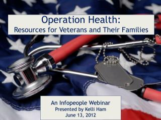 Operation Health:  Resources for Veterans and Their Families