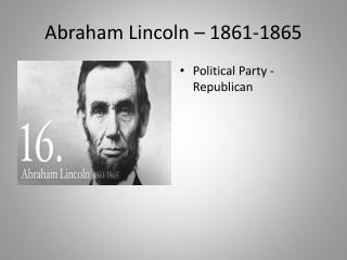 Abraham Lincoln – 1861-1865