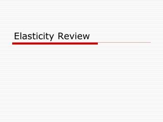 Elasticity Review