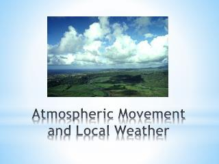 Atmospheric Movement and Local Weather