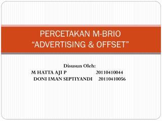 """PERCETAKAN M-BRIO """"ADVERTISING & OFFSET"""""""