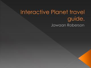 Interactive Planet travel guide.