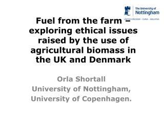 Orla  Shortall University of Nottingham,  University of Copenhagen.