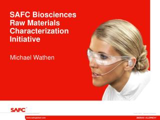 SAFC Biosciences Raw Materials Characterization Initiative