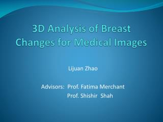 3D Analysis of Breast Changes for Medical Images