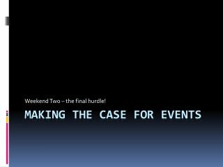 Making the case for events