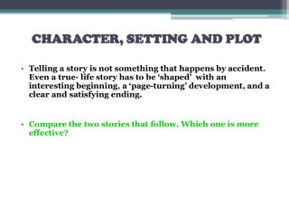 CHARACTER, SETTING AND PLOT