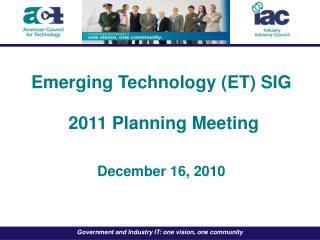 Emerging Technology ( ET) SIG  2011 Planning Meeting December 16, 2010