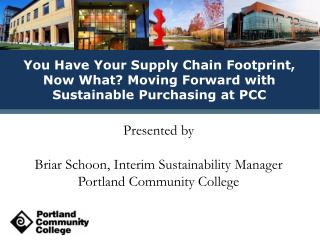Presented by  Briar Schoon, Interim Sustainability Manager  Portland Community College