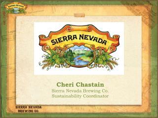 Cheri Chastain Sierra Nevada Brewing Co. Sustainability Coordinator
