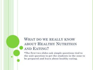 What do we really know about Healthy Nutrition and Eating?