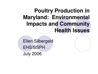 Poultry Production in Maryland:  Environmental Impacts and Community Health Issues