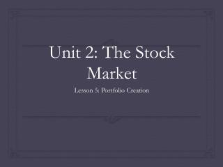 Unit 2: The Stock Market