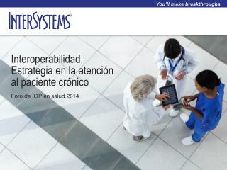 Interoperabilidad, Estrategia en la atenci ón al paciente crónico