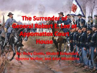 The Surrender of General Robert E. Lee at Appomattox Court House