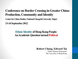 Robert  Chung,  Edward Tai Public  Opinion  Programme T he  University of Hong Kong