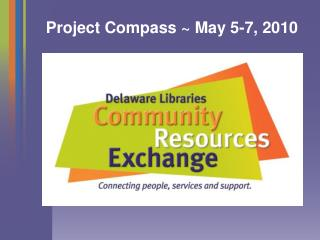 Project Compass ~ May 5-7, 2010
