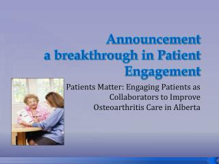 Announcement  a breakthrough in Patient Engagement