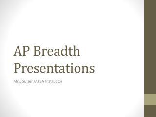 AP Breadth Presentations