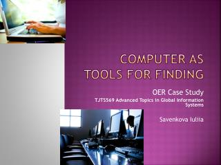 Computer as tools for finding