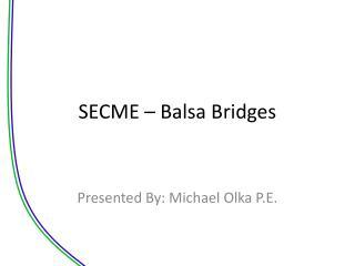 SECME – Balsa Bridges