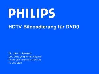 HDTV Bildcodierung f r DVD9
