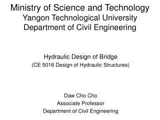 Ministry of Science and Technology Yangon Technological University Department of Civil Engineering
