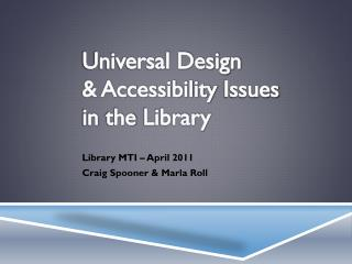 Universal Design  & Accessibility  Issues  in  the  Library