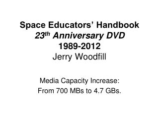 Space Educators  Handbook  20th Anniversary DVD 1989-2009 Jerry Woodfill Morning Topic: Dec. 1, 2008
