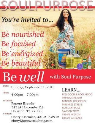 Sunday, September 1, 2013 4:00pm – 7:00pm Panera  Breads 3151A Holcombe Rd. Houston, TX 77033