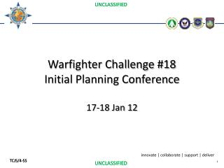 Warfighter Challenge #18 Initial Planning Conference 17-18 Jan 12