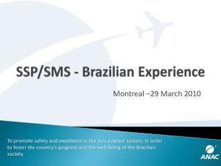 SSP/SMS -  Brazilian Experience