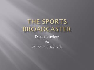 The Sports Broadcaster