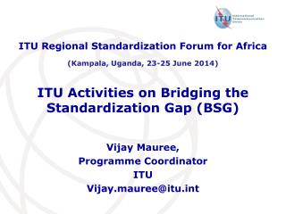 ITU Activities on Bridging the Standardization Gap (BSG)