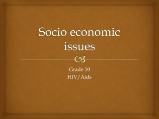Socio economic issues