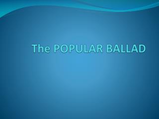 The POPULAR BALLAD