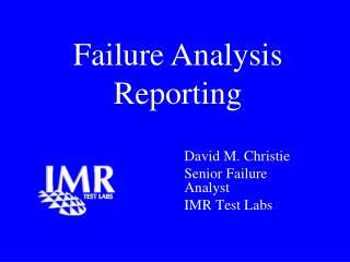 Failure Analysis Reporting
