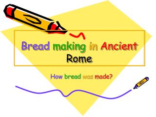 Bread  making in Ancient Rome