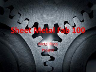 Sheet Metal Fab 100