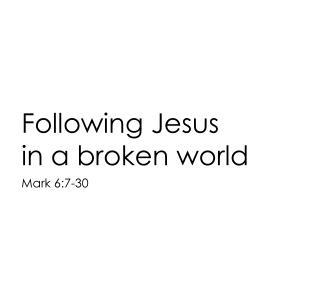 Following Jesus in a broken world