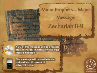 Minor Prophets … Major Message: Zechariah 8-9