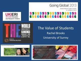The Value of Students Rachel Brooks University of Surrey