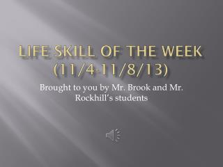 Life skill of the Week (11/4-11/8/13)