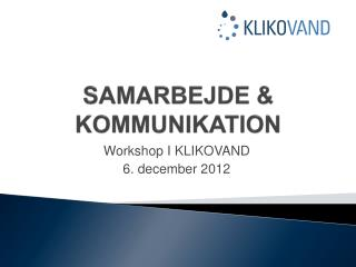 SAMARBEJDE & KOMMUNIKATION