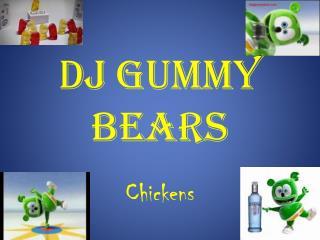 DJ gummy bears