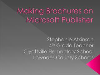 Making Brochures on  Microsoft Publisher